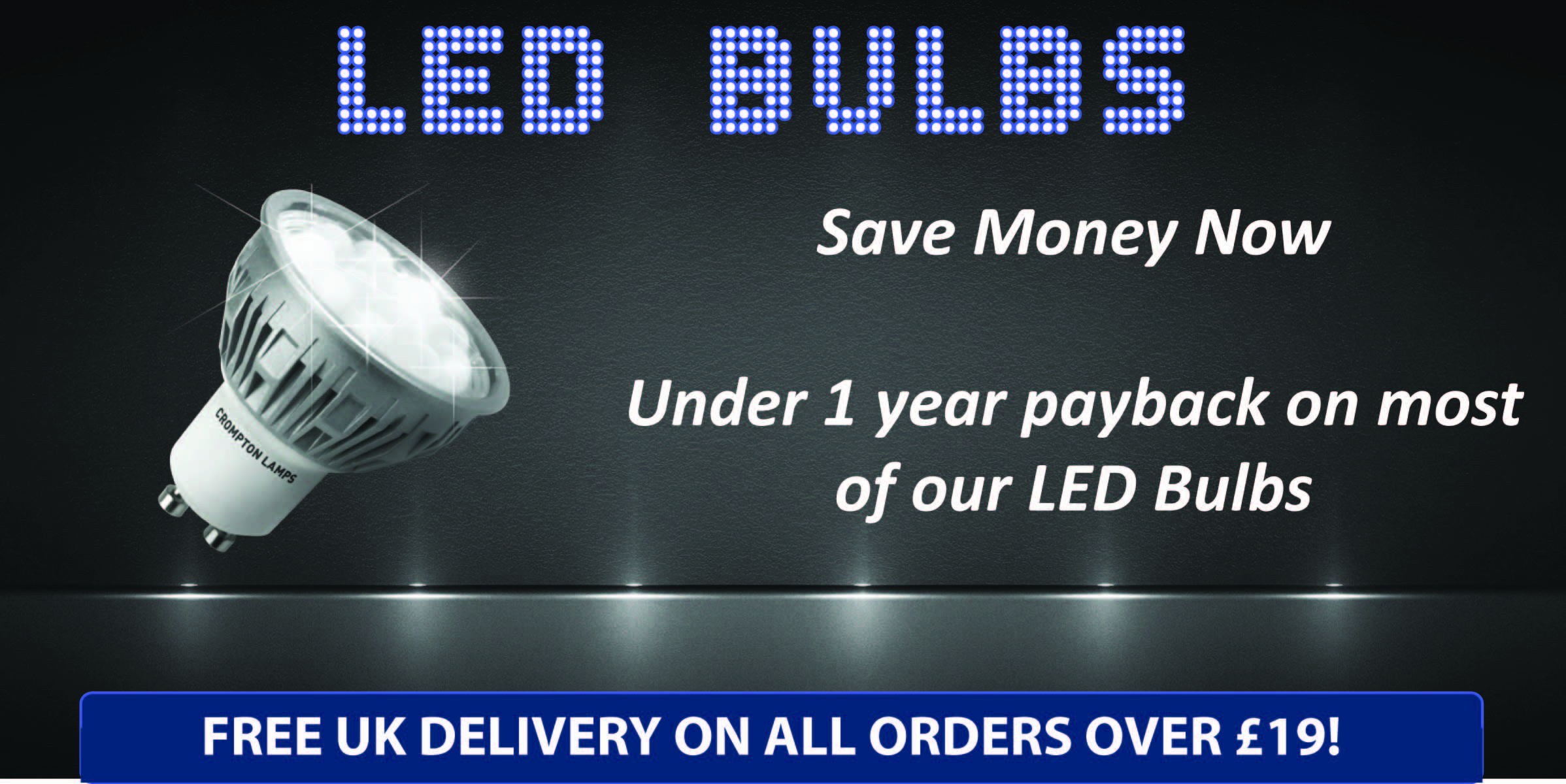 LED Bulbs, Save Money, 1 Year Payback